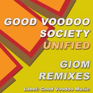 Good Voodoo Society - Unified (Giom Remixes) [Good Voodoo Music]