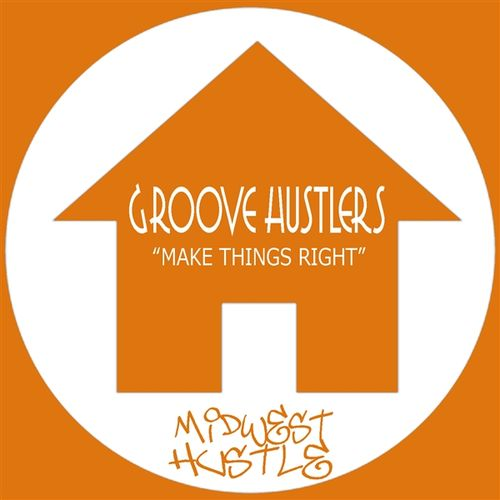 Music 187 groove hustlers make things right midwest hustle music