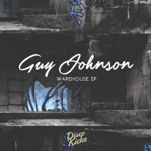 Guy Johnson - Warehouse EP [Disco Kicks]