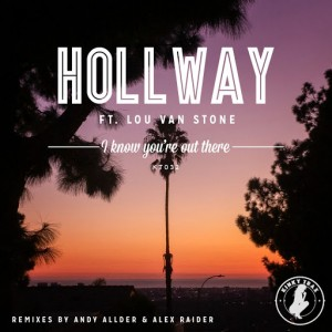 Hollway feat. Lou Van Stone - I Know You're Out There [Kinky Trax]