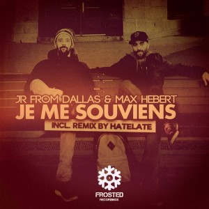 JR From Dallas & Max Hebert - Je Me Souviens [Frosted Recordings]