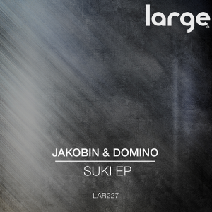 Jakobin & Domino - Suki EP [Large Music]