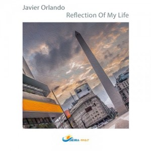 Javier Orlando - Reflection of My Life [Beira-Mar]