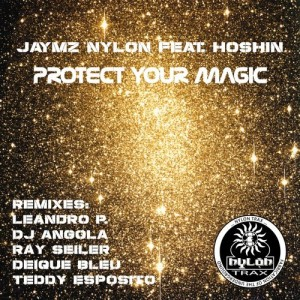 Jaymz Nylon - Protect Your Magic [Nylon Trax]