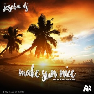 Joseba DJ - Make Sun Nice [AILA RECORDS]