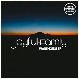 Joyfull Family - Warehouse EP [SOLE Channel Music]