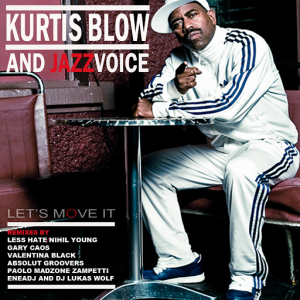 Kurtis Blow & Jazz Voice - Let's Move It [Bizarre Music]