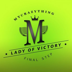 Lady of Victory - Final Step [Mycrazything Records]