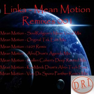 Linka - Mean Motion Remixes 001 [Deep Rooted Invasion Productions]