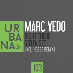 Marc Vedo - Right There - Gotta Get [Urbana Recordings]