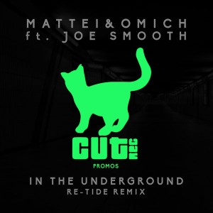 Mattei & Omich feat. Joe Smooth - In The Underground (Re-Tide Remix) [Cut Rec Promos]