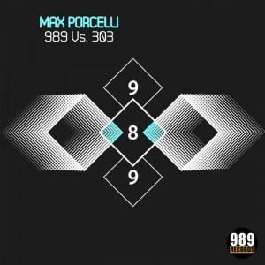 Max Porcelli - 989 Vs. 303 [989 Records]