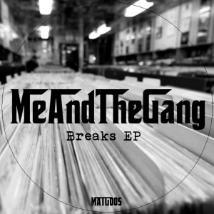 Me And The Gang - Breaks EP [Me And The Gang]