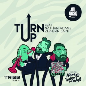 Mi Casa feat. Nathan Adams & Zepherin Saint - Turn Up [Tribe Records]