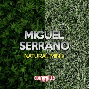 Miguel Serrano - Natural Mind [Clorophilla Records]