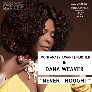 Montana, Stewart, Nortier & Dana Weaver - Never Thought [Wiggly Worm Records]
