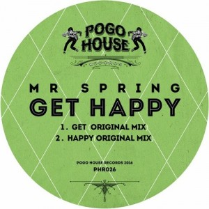 Mr Spring - Get Happy [Pogo House Records]