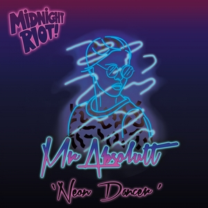 Mr. Absolutt - Neon Dancer [Midnight Riot]