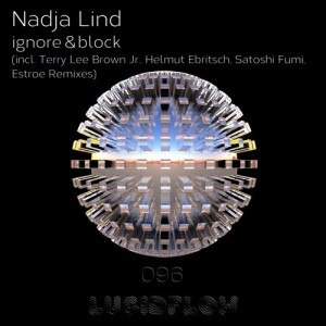 Nadja Lind - Ignore & Block [Lucidflow]