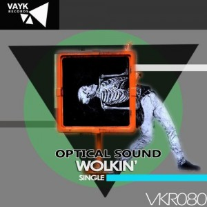 Optical Sound - WOLKIN' [Vayk Records]