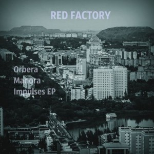 Orbera, Manora - Impulses [RED FACTORY]