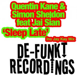 Quentin Kane & Simon Sheldon feat.Jai Sian - Sleep Late [De-Funkt Recordings]