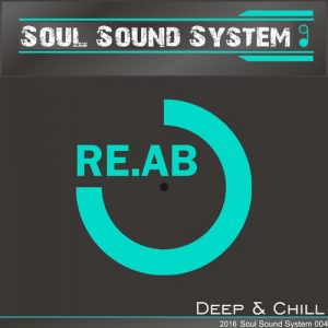 RE.AB - Deep & Chill [Soul Sound System]