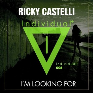 Ricky Castelli - I'm Looking For [Individual Music]