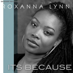 Roxanna Lynn - It's Because [D#Sharp Records]