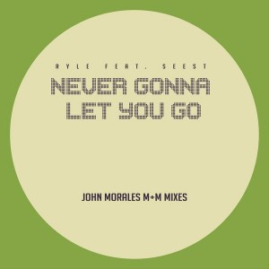 Ryle - Never Gonna Let You Go (John Morales M+M Mixes) [Sedsoul]