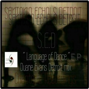 SantonioEcholsDetroit - Language of Dance [Chapter 2 Recordings]