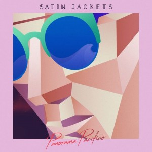 Satin Jackets - Panorama Pacifico [Eskimo Recordings]