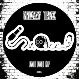 Snazzy Trax - Jah Jah EP [Snazzy Traxx]