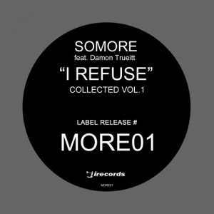 Somore feat. Damon Trueitt - I Refuse- Collected, Vol.1 [I Records]