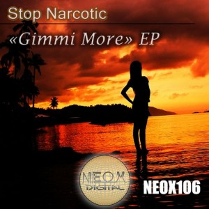 Stop Narcotic - Gimmi More EP [Neox Digital]