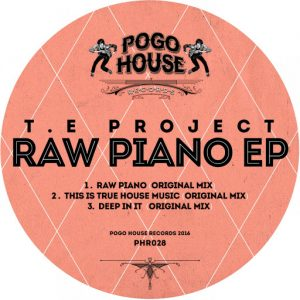 T.E Project - Raw Piano EP [Pogo House Records]