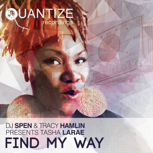 Tasha LaRae - Find My Way [Quantize Recordings]