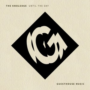 The Knowledge - Until The Day [Guesthouse]