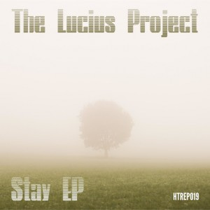 The Lucius Project - Stay EP [House Trip Recordings]