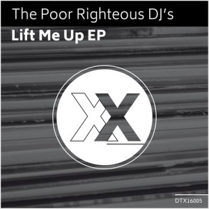 The Poor Righteous DJ's - Lift Me Up EP [Deeptown Traxx]