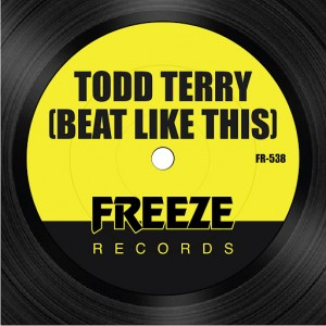 Todd Terry - Beat Like This [Freeze Records]