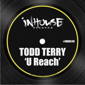 Todd Terry - U Reach [Inhouse]