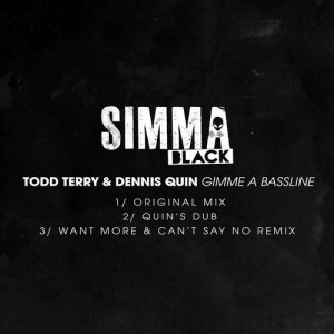 Todd Terry and Dennis Quin - Gimme A Bassline [Simma Black]