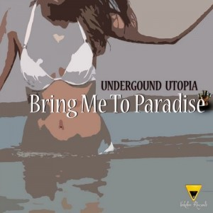 Underground Utopia - Bring Me To Paradise [Veksler Records]