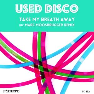 Used Disco - Take My Breath Away [Street King]