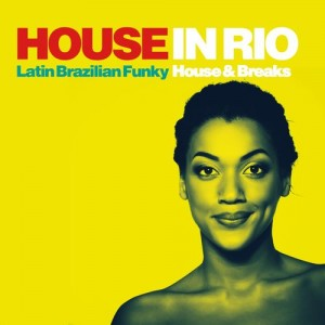 Various Artists - House in Rio [Pyramide]
