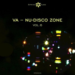 Various Artists - Nu-Disco Zone, Vol.6 [Spring Tube]
