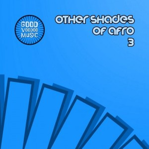Various Artists - Other Shades Of Afro 3 [Good Voodoo Music]