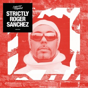 Various - Strictly Roger Sanchez [Strictly Rhythm Records]