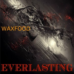 Waxfood - Everlasting [TRAXED]